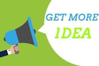 Text sign showing Get More Idea. Conceptual photo Random Input Mind Map Picture Mock up Surveys Visualization Man holding megaphone loudspeaker speech bubble message speaking loud.