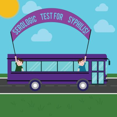 Text sign showing Serologic Test For Syphilis. Conceptual photo Laboratory tests for sexual transmission disease Two Kids Inside School Bus Holding Out Banner with Stick on a Day Trip.