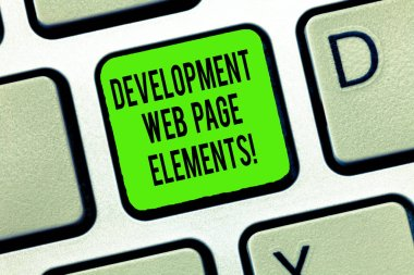 Word writing text Development Web Page Elements. Business concept for Website design online sites developing Keyboard key Intention to create computer message, pressing keypad idea.