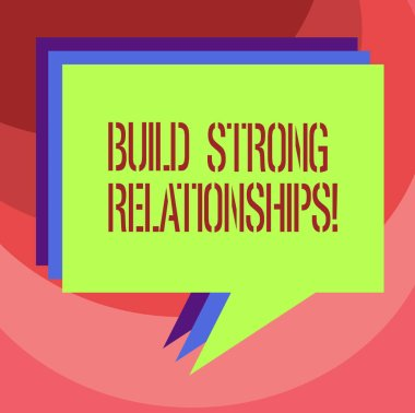 Text sign showing Build Strong Relationships. Conceptual photo initiate good working relationships with others Stack of Speech Bubble Different Color Blank Colorful Piled Text Balloon.
