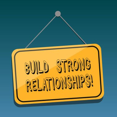 Handwriting text Build Strong Relationships. Concept meaning initiate good working relationships with others Blank Hanging Color Door Window Signage with Reflection String and Tack.