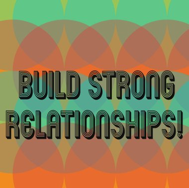Text sign showing Build Strong Relationships. Conceptual photo initiate good working relationships with others Circles Overlay Creating Spectrum Blank Copy Space for Poster Presentation.