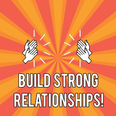 Handwriting text Build Strong Relationships. Concept meaning initiate good working relationships with others Drawing of Hu analysis Hands Clapping with Sound icon on Two Tone Sun Burst.
