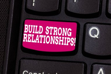 Word writing text Build Strong Relationships. Business concept for initiate good working relationships with others Keyboard key Intention to create computer message pressing keypad idea.