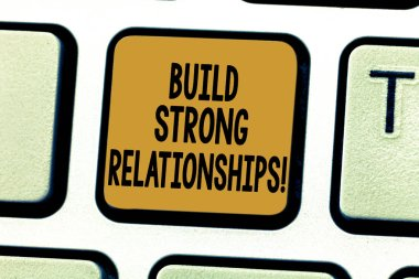 Conceptual hand writing showing Build Strong Relationships. Business photo showcasing initiate good working relationships with others Keyboard key Intention to create computer message idea.