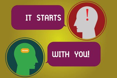 Text sign showing It Starts With You. Conceptual photo Motivation for starting doing something Have discipline Messenger Room with Chat Heads Speech Bubbles Punctuations Mark icon.