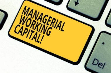 Writing note showing Managerial Working Capital. Business photo showcasing Shortterm liabilities and shortterm assets Keyboard key Intention to create computer message pressing keypad idea.