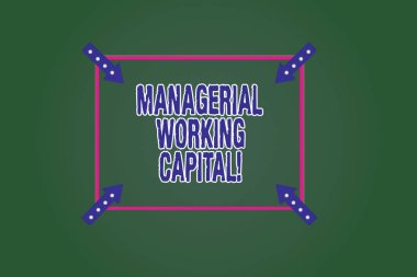 Conceptual hand writing showing Managerial Working Capital. Business photo showcasing Shortterm liabilities and shortterm assets Square Outline with Corner Arrows Point on Color Background.
