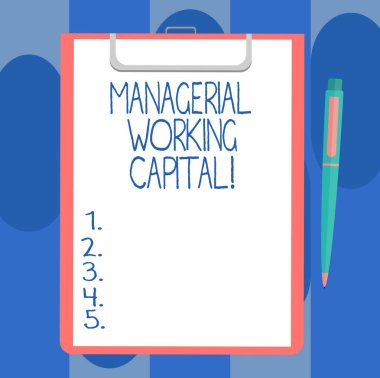 Handwriting text writing Managerial Working Capital. Concept meaning Shortterm liabilities and shortterm assets Blank Sheet of Bond Paper on Clipboard with Click Ballpoint Pen Text Space.
