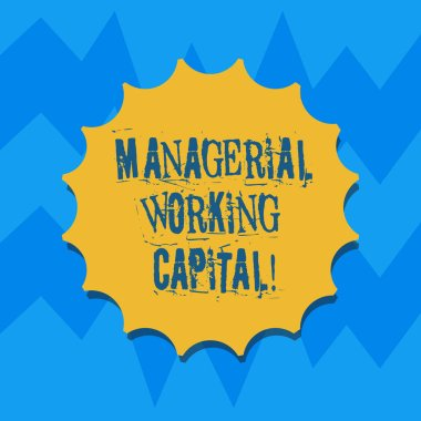 Text sign showing Managerial Working Capital. Conceptual photo Shortterm liabilities and shortterm assets Blank Seal with Shadow for Label Emblem Monogram Stamp Symbol Best Quality.