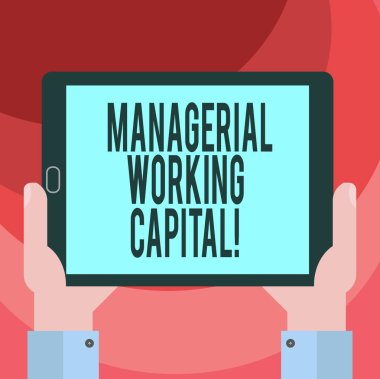 Text sign showing Managerial Working Capital. Conceptual photo Shortterm liabilities and shortterm assets Hu analysis Hand Holding Blank Screen Tablet Smartphone Display Unit photo.