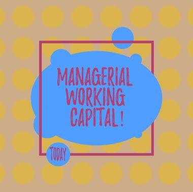 Conceptual hand writing showing Managerial Working Capital. Business photo text Shortterm liabilities and shortterm assets Blank Oval photo Abstract Shape inside a Square Outline.