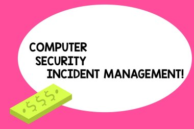 Writing note showing Computer Security Incident Management. Business photo showcasing Safe cyber technology analysisaging Unit of Currency Dollar Sign on Rectangular Bar Money Bill Business.