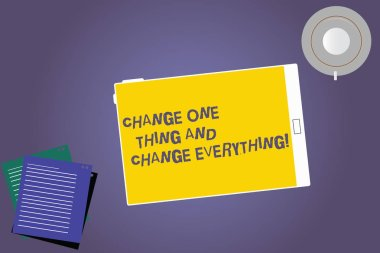 Text sign showing Change One Thing And Change Everything. Conceptual photo Little modifications modify all Tablet Empty Screen Cup Saucer and Filler Sheets on Blank Color Background.