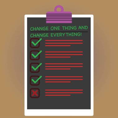 Conceptual hand writing showing Change One Thing And Change Everything. Business photo text Little modifications modify all Vertical Clipboard with Check Box photo Blank Copy Space.