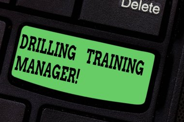 Handwriting text writing Drilling Training Manager. Concept meaning Give the staff the understanding drilling process Keyboard key Intention to create computer message pressing keypad idea.