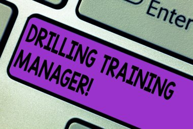 Conceptual hand writing showing Drilling Training Manager. Business photo text Give the staff the understanding drilling process Keyboard key Intention to create computer message idea.