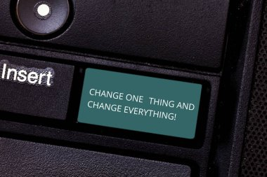 Conceptual hand writing showing Change One Thing And Change Everything. Business photo showcasing Little modifications modify all Keyboard key Intention to create computer message idea.