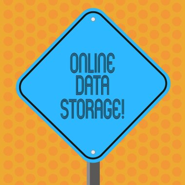 Writing note showing Online Data Storage. Business photo showcasing store with third party service accessed via Internet Diamond Shape Color Road Warning Signage with One Leg Stand.