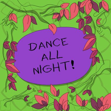 Text sign showing Dance All Night. Conceptual photo Party for the whole day excited enjoying on a disco Tree Branches Scattered with Leaves Surrounding Blank Color Text Space.