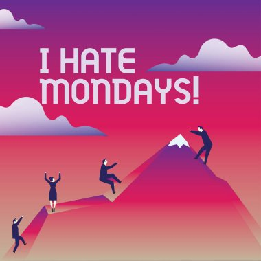 Writing note showing I Hate Mondays. Business photo showcasing Not liking the first day of week Back to routine and job.