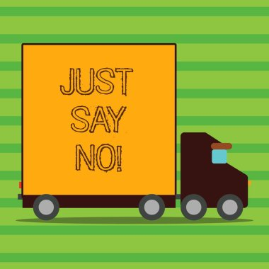 Word writing text Just Say No. Business concept for Do not be afraid of giving negative answers to some things.