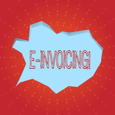 Text sign showing E Invoicing. Conceptual photo Company encourages use of digital billing.