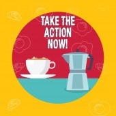 Slovo psaní textu se nyní The Action. Obchodní koncept pro zákon začít neprodleně bezprostřední okamžitě.