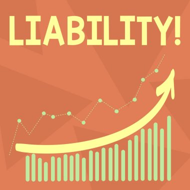 Handwriting text writing Liability. Concept meaning State of being legally responsible for something Responsibility Combination of Colorful Column and Line Graphic Chart with Arrow Going Up.