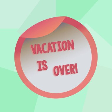 Conceptual hand writing showing Vacation Is Over. Business photo showcasing End of break good memories from trips and relaxing time Bottle Packaging Lid Carton Container Easy to Open Cover.