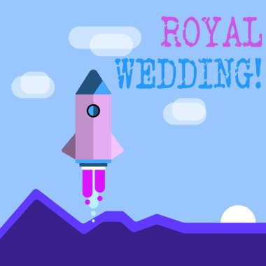 Word writing text Royal Wedding. Business concept for marriage ceremony involving members of kingdom family Colorful Spacecraft Shuttle Rocketship Launching for New Business Startup.