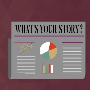 Handwriting text writing What S Your Story Question. Concept meaning asking demonstrating about his past life actions career or events Colorful Layout Design Plan of Text Line, Bar, Linear and Pie
