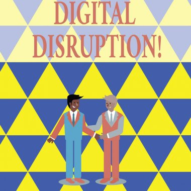 Text sign showing Digital Disruption. Conceptual photo transformation caused by emerging digital technologies Two Businessmen Standing, Smiling and Greeting each other by Handshaking.