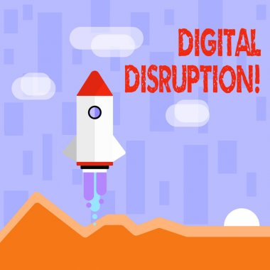 Writing note showing Digital Disruption. Business photo showcasing transformation caused by emerging digital technologies Colorful Spacecraft Shuttle Launching New Business Startup.