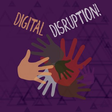 Text sign showing Digital Disruption. Conceptual photo transformation caused by emerging digital technologies Color Hand Marks of Different Sizes Overlapping for Teamwork and Creativity.
