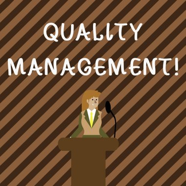Handwriting text writing Quality Management. Concept meaning overseeing and maintain a desired level of excellence Businesswoman Standing Behind Podium Rostrum Speaking on Wireless Microphone.