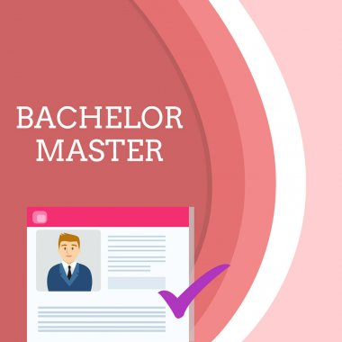 Handwriting text writing Bachelor Master. Concept meaning An advanced degree completed after bachelor s is degree Curriculum Vitae Resume of Young Male Candidate Marked by Colored Checkmark.