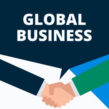 Conceptual hand writing showing Global Business. Business photo showcasing Trade and business system a company doing across the world Two men hands shaking showing a deal sharing speech bubble.