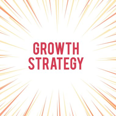 Handwriting text writing Growth Strategy. Concept meaning Strategy aimed at winning larger market share in shortterm Sunburst Explosion Yellow Orange Pastel Rays Beams Depth and Perspective.
