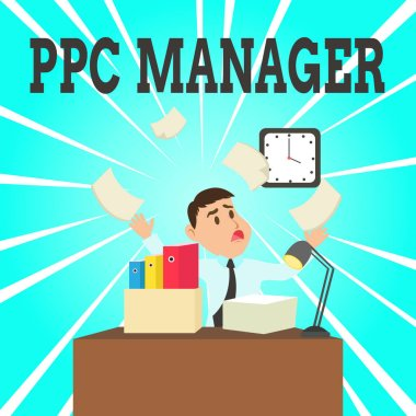 Text sign showing Ppc Manager. Conceptual photo which advertisers pay fee each time one of their ads is clicked Confused Male Employee Manager Cluttered Workspace Overflow Time Shortage.