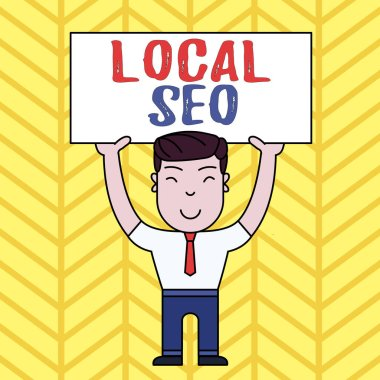Text sign showing Local Seo. Conceptual photo This is an effective way of marketing your business online Smiling Man Standing Holding Big Empty Placard Overhead with Both Hands.