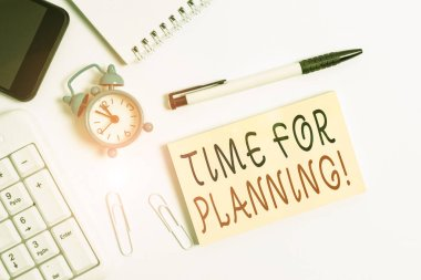 Text sign showing Time For Planning. Conceptual photo exercising conscious control spent on specific activities Flat lay above computer mobile phone clock pencil and copy space note paper.