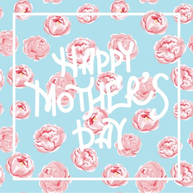 vector greeting card Mother's Day. Festive inscriptions. Ink illustration. A modern brush of calligraphy. Isolated on a background of peony flowers. Postcard with Mother's Day