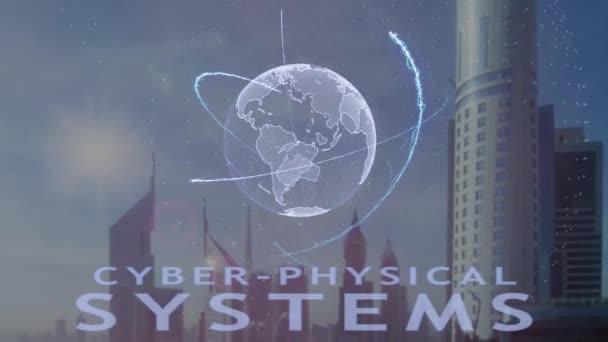 Cyber-Physical-Systems Text mit 3d Hologramm des Planeten Erde vor dem Hintergrund der modernen Metropole
