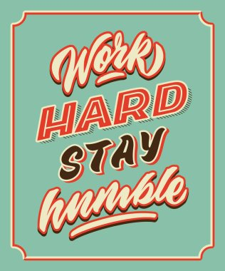 work hard stay humble retro vintage hand lettering typography quote poster