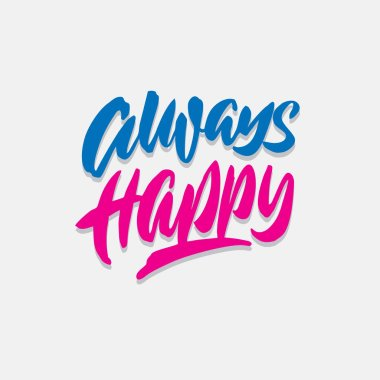 always happy hand lettering typography quote poster