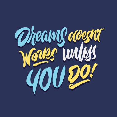 dreams doesn't works unless you do hand lettering typography quote poster