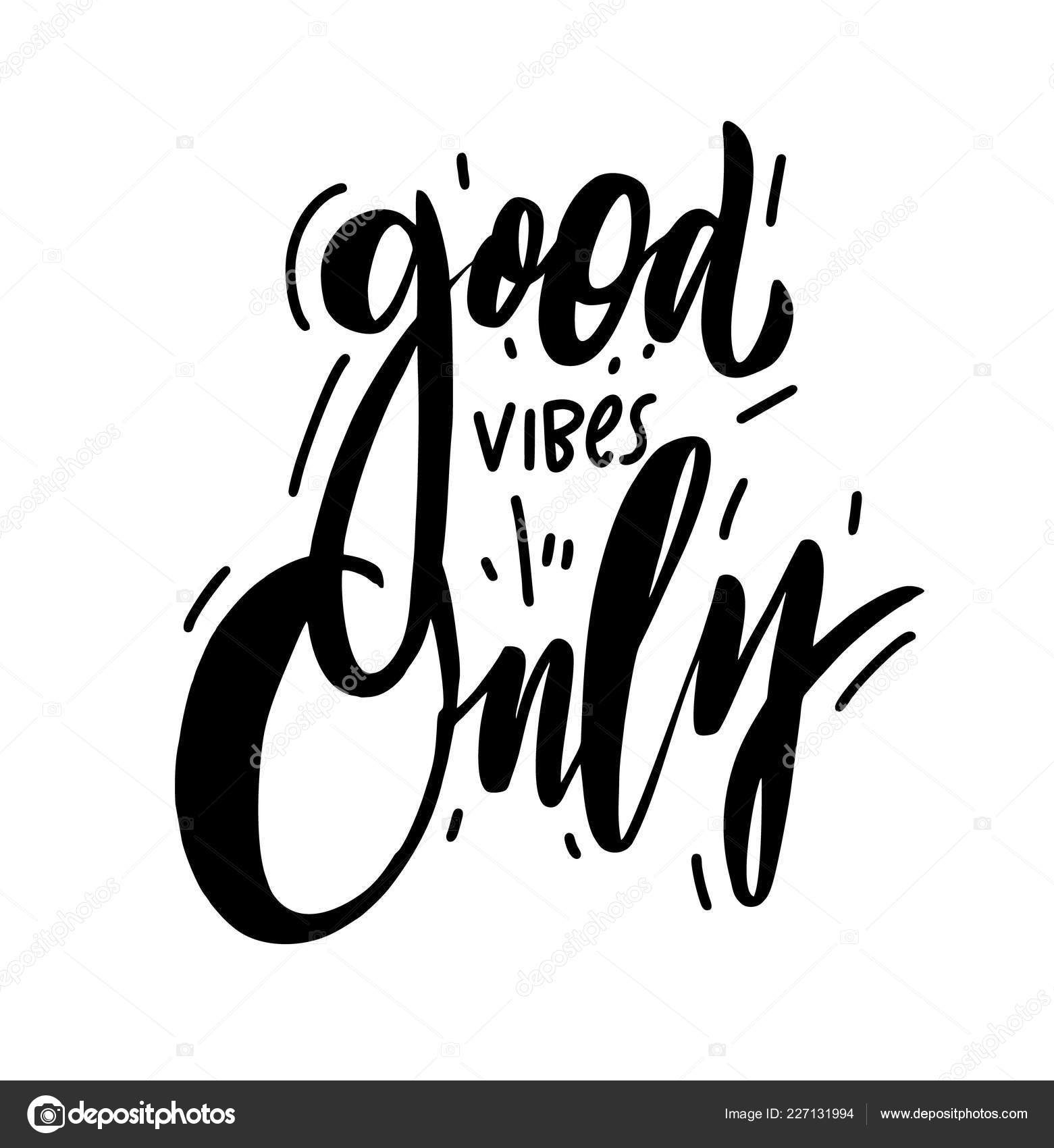 Good Vibes Only Wallpaper Good Vibes Only Modern Calligraphy Black Ink Isolated On White Background Stock Vector C Octyarb 227131994