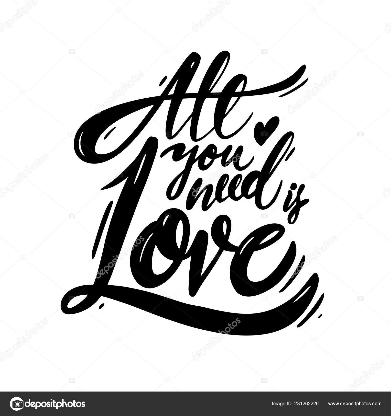 Tudo Que Você Precisa Amor Inscrição Monocromático Frase