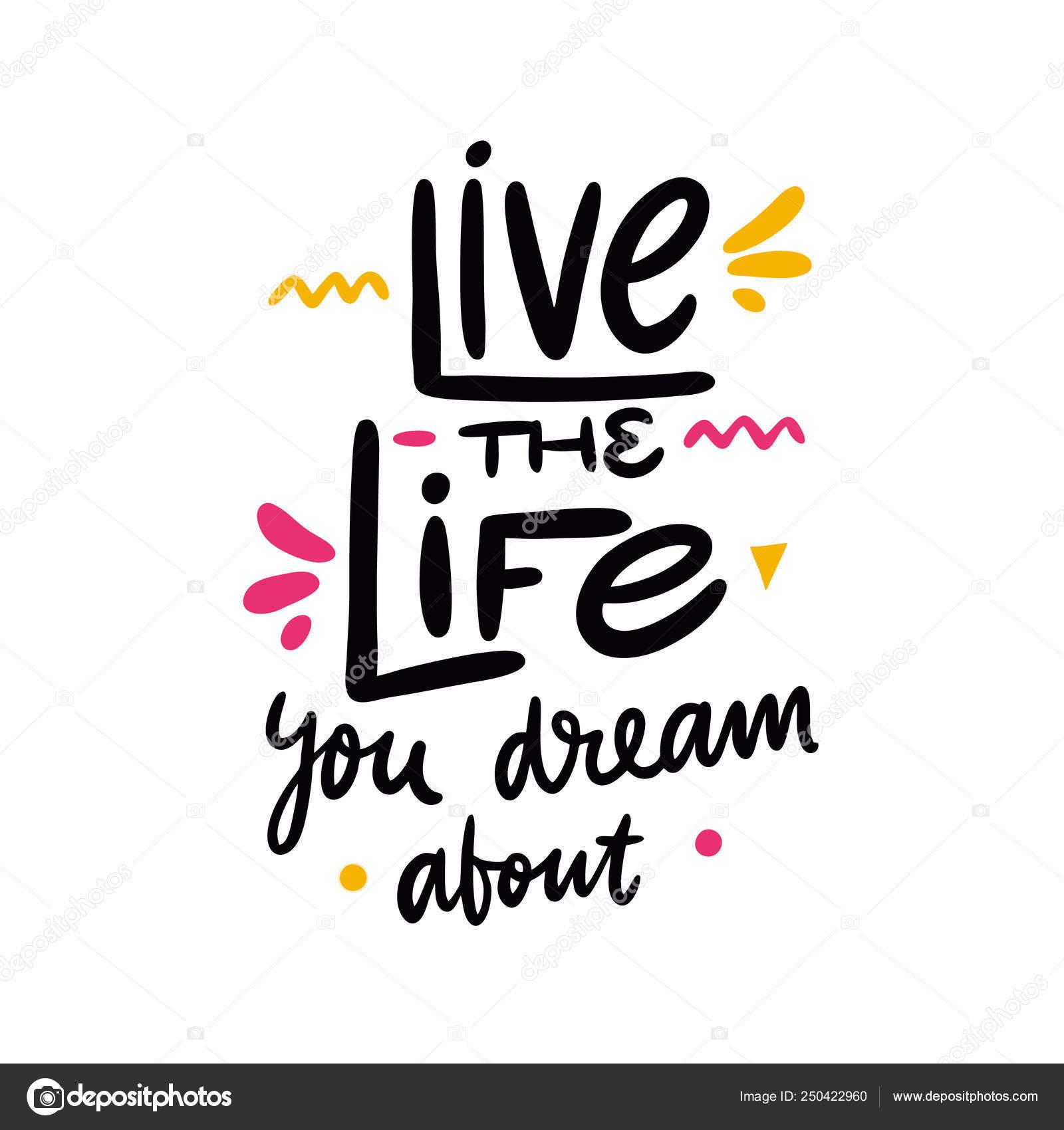 Vive La Vida Que Sueñas Con Citar Dibujado A Mano De Letras
